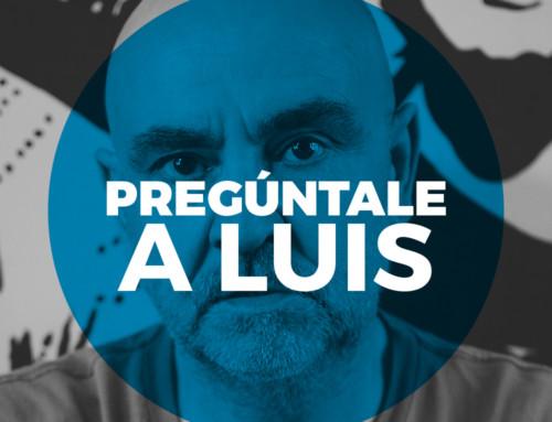 Pregúntale a Luis